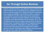 go through online reviews