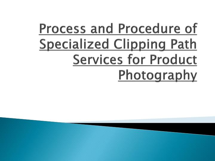 process and procedure of specialized clipping path services for product photography n.