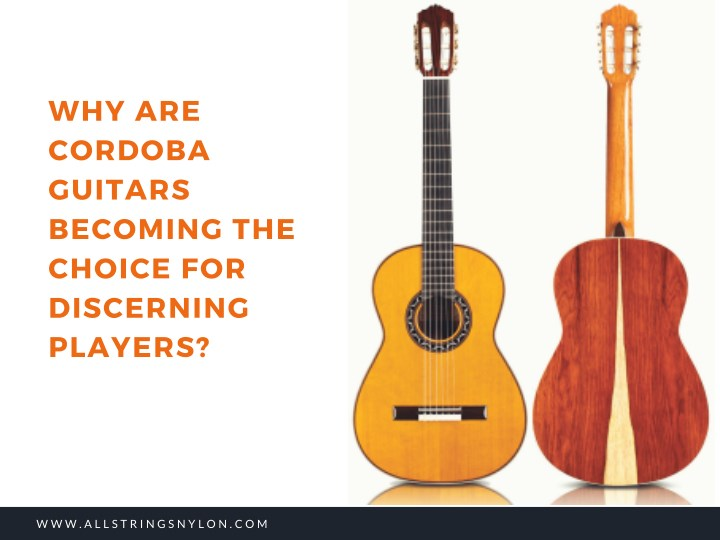 why are cordoba guitars becoming the choice n.