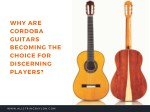why are cordoba guitars becoming the choice
