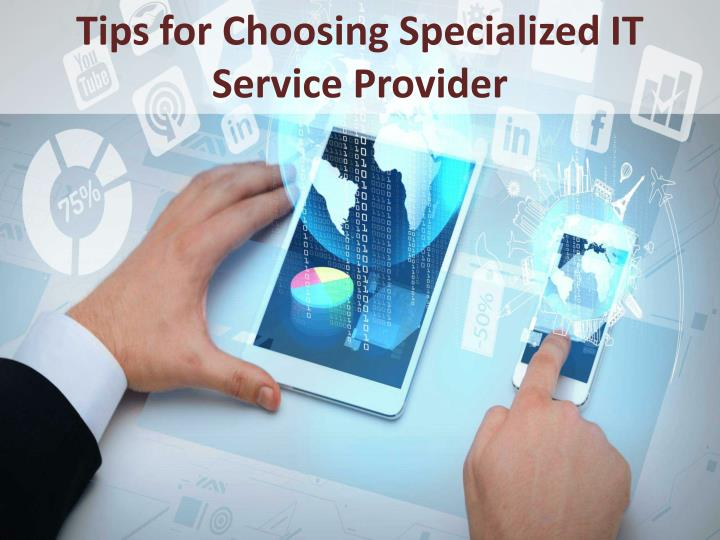 tips for choosing specialized it service provider n.