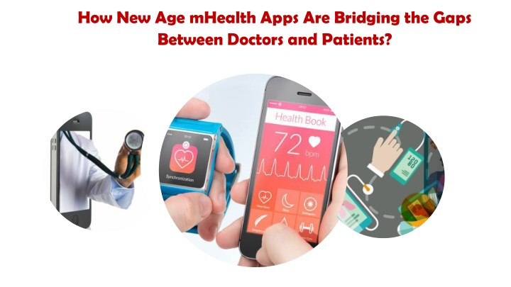how new age mhealth apps are bridging the gaps n.