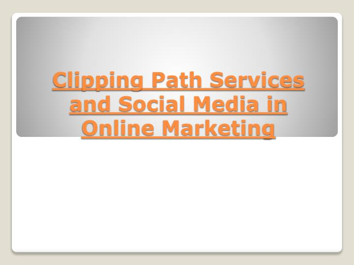 clipping path services and social media in online marketing n.