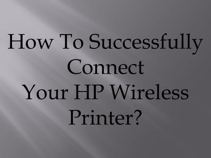 how to successfully connect your hp wireless n.