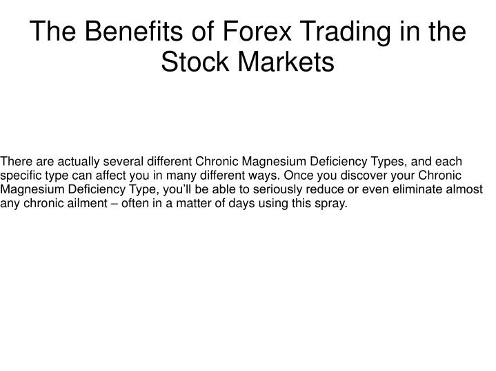 the benefits of forex trading in the stock markets n.