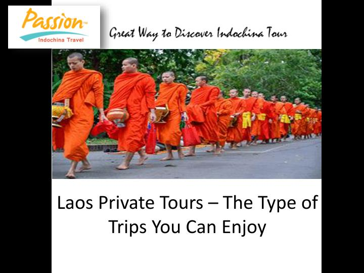 laos private tours the type of trips you can enjoy n.