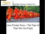 laos private tours the type of trips you can enjoy