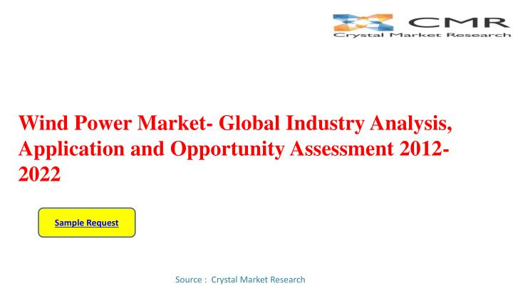 wind power market global industry analysis application and opportunity assessment 2012 2022 n.