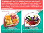 we manufacture dry fruit packing trays dry fruit
