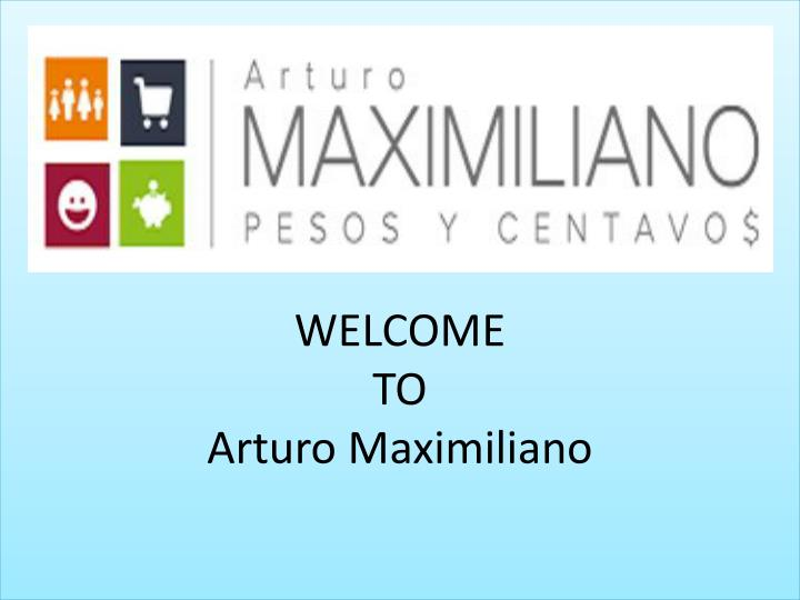 welcome to arturo maximiliano n.