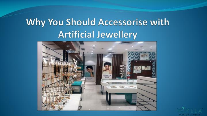 why you should accessorise with artificial jewellery n.