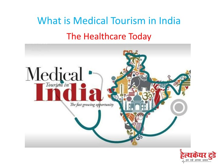 scope of medical tourism in india The hague: there is an immense scope for cooperation in medical tourism between india and the netherlands, union minister of state for ayush shripad yesso naik said on monday the healthcare system in the netherlands is one of the best in europe, and there is a lot of potential to integrate.