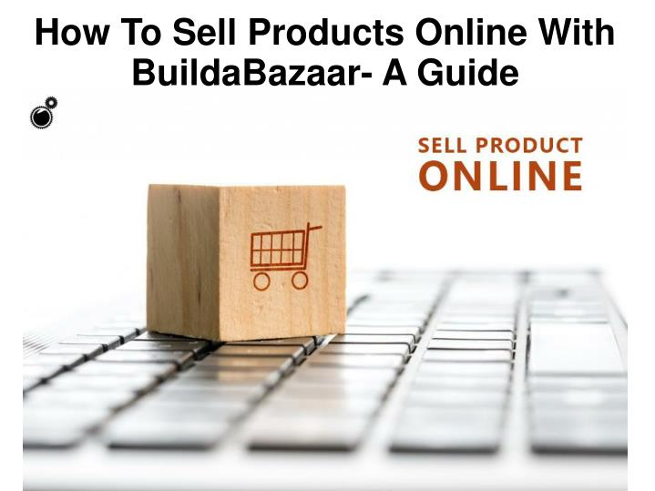 how to sell products online with buildabazaar n.