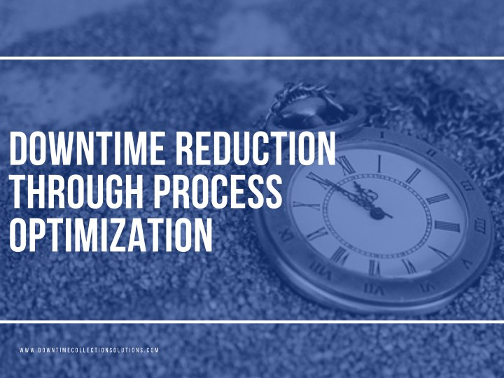 downtime reduction through process optimization n.