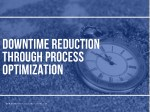downtime reduction through process optimization