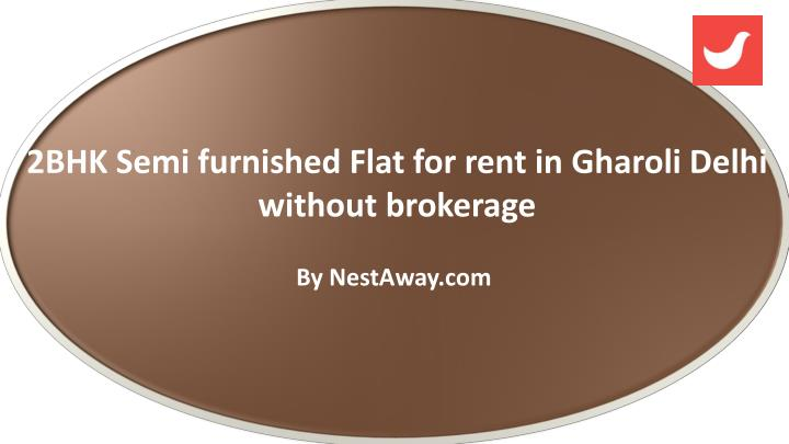 2bhk semi furnished flat for rent in gharoli n.