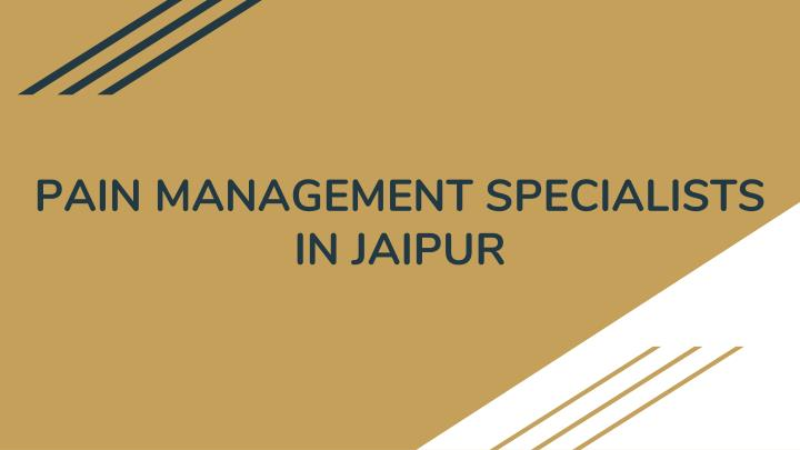 pain management specialists in jaipur n.
