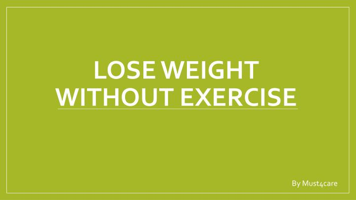 lose weight without exercise n.