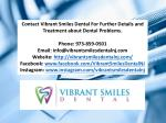 contact vibrant smiles dental for further details