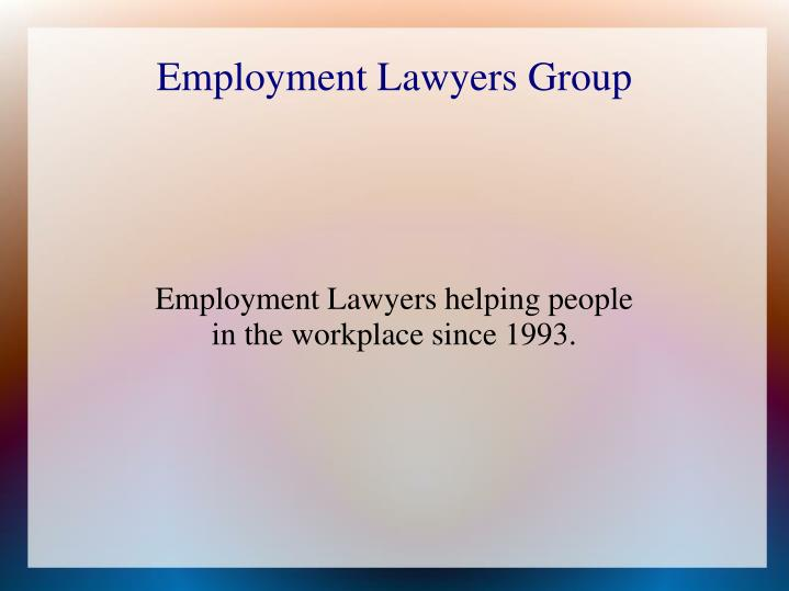employment lawyers helping people in the workplace since 1993 n.