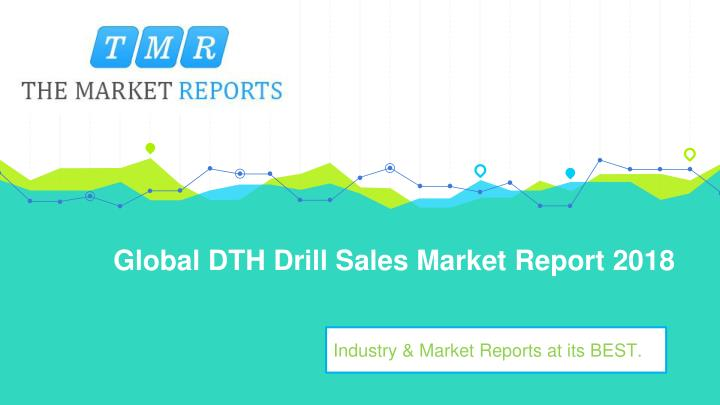global dth drill sales market report 2018 n.