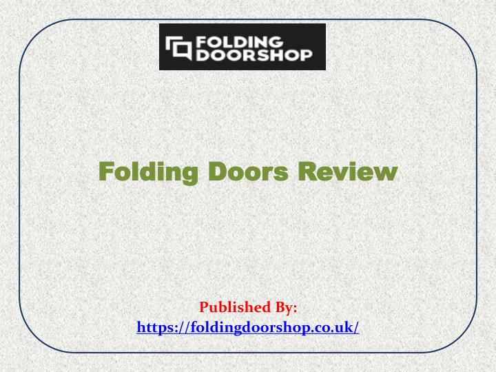 folding doors review published by https foldingdoorshop co uk n.