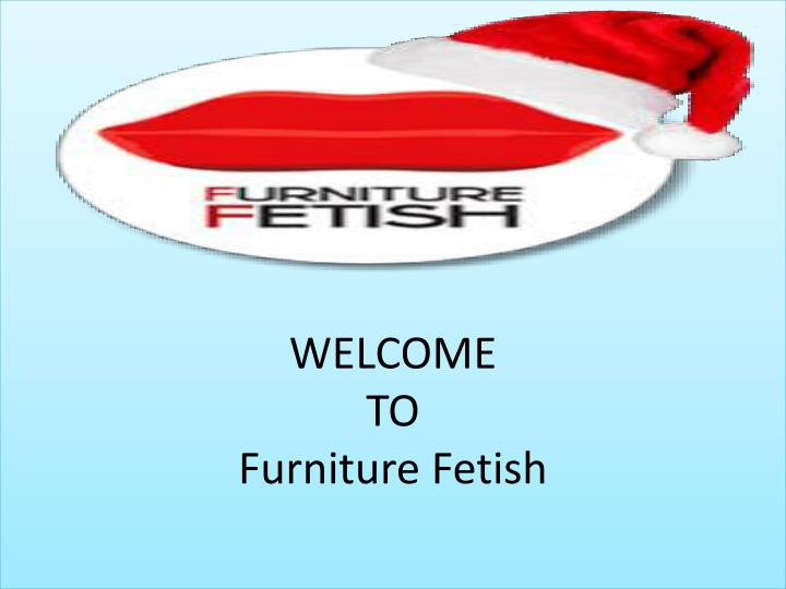 welcome to furniture fetish n.