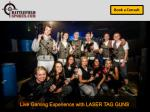 live gaming experience with laser tag guns