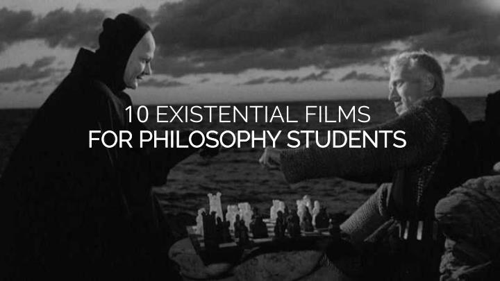 10 existential films for philosophy students n.