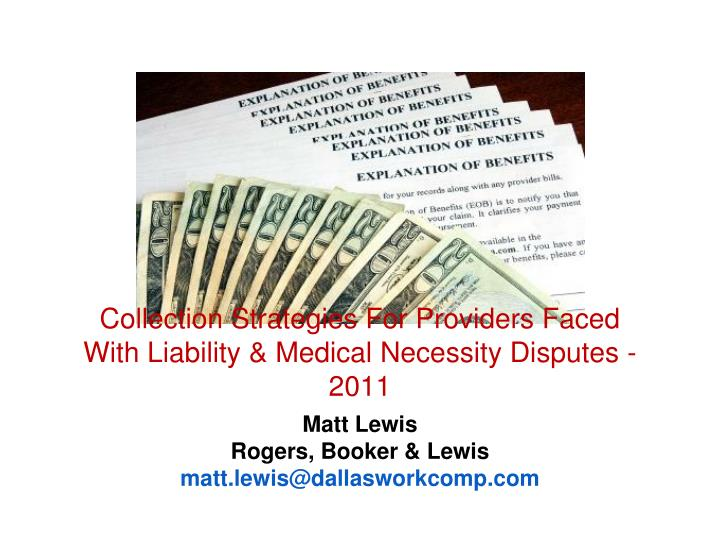 collection strategies for providers faced with liability medical necessity disputes 2011 n.