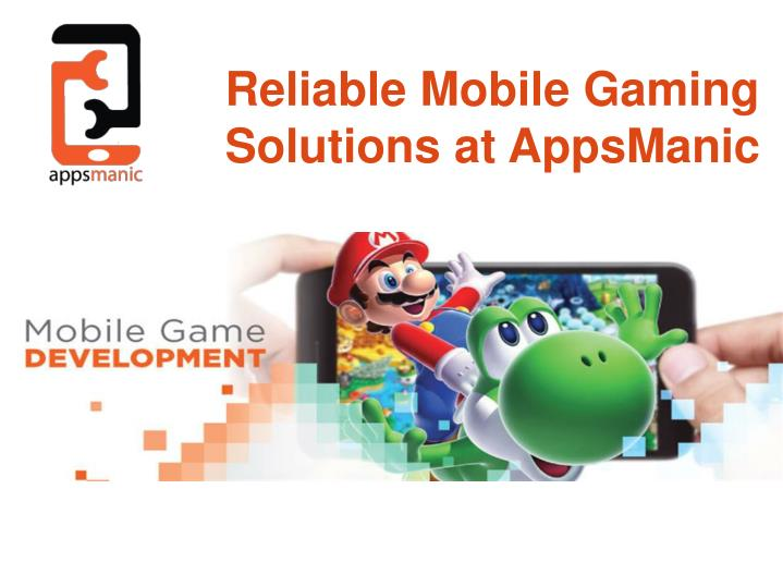 reliable mobile gaming solution s at appsma nic n.