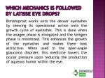 which mechanics is followed by latisse eye drops