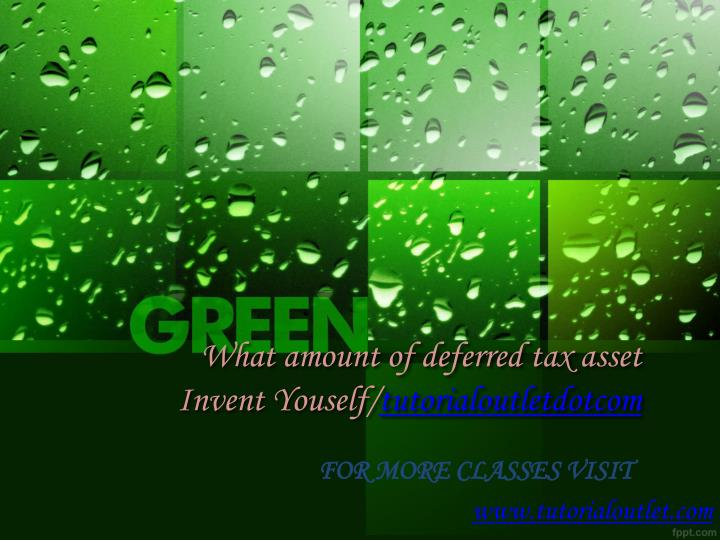 what amount of deferred tax asset invent youself tutorialoutletdotcom n.