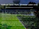 gomow cedar park premier lawn care