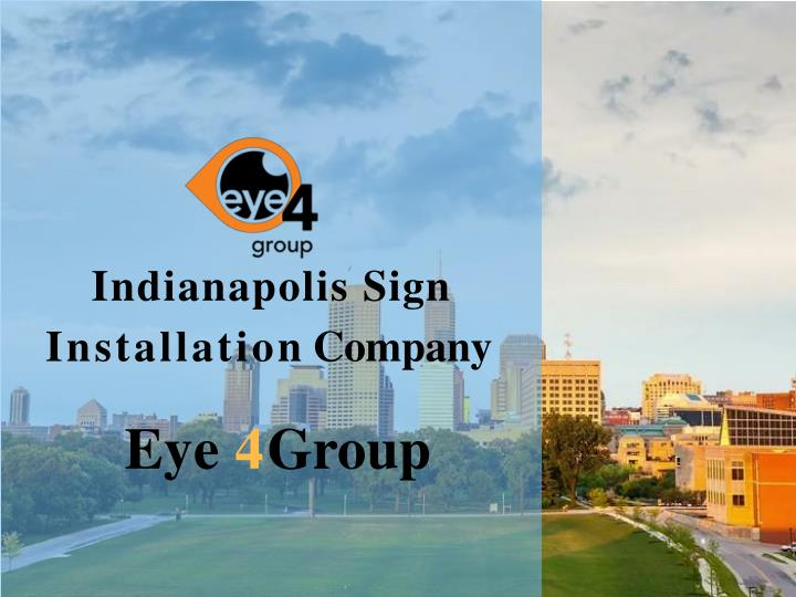 indianapolis sign installation company eye 4 group n.