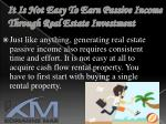 it is not easy to earn passive income through real estate investment