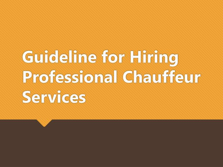 guideline for h iring professional chauffeur services n.