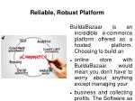 reliable robust platform