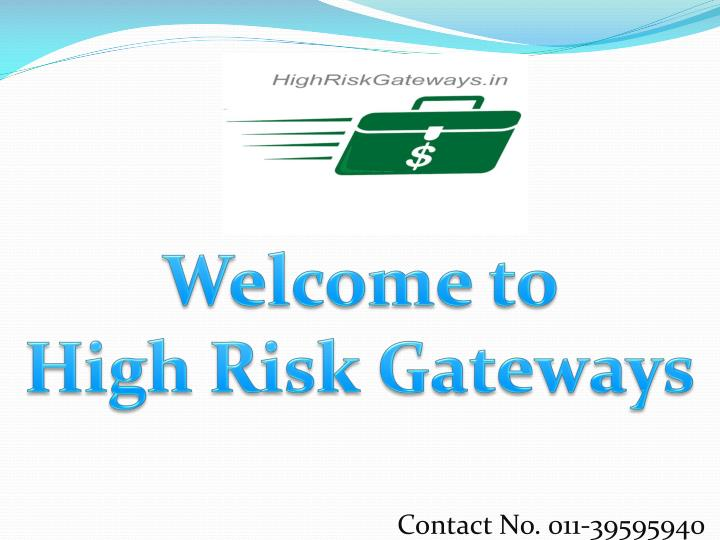 welcome to high risk gateways n.