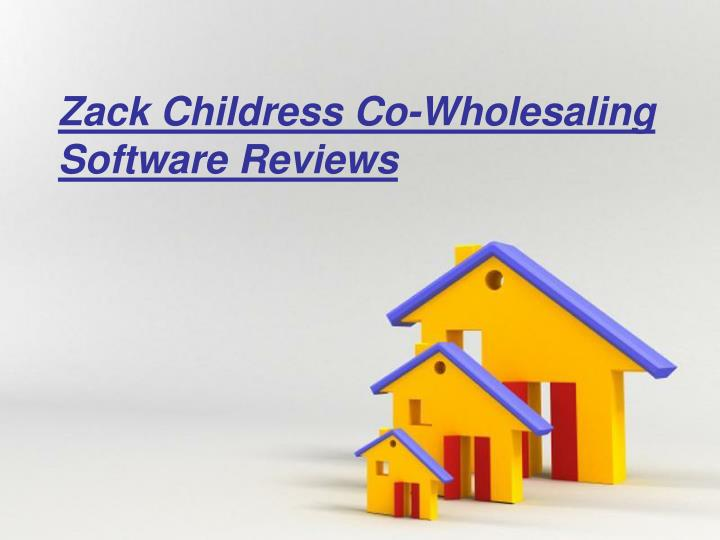 zack childress co wholesaling software reviews n.