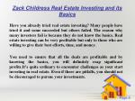 zack childress real estate investing and its basics