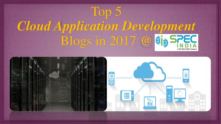 top 5 cloud application development blogs in 2017 @ n.