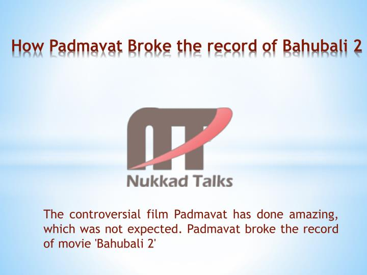 how padmavat broke the record of bahubali 2 n.