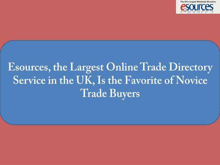 esources the largest online trade directory n.