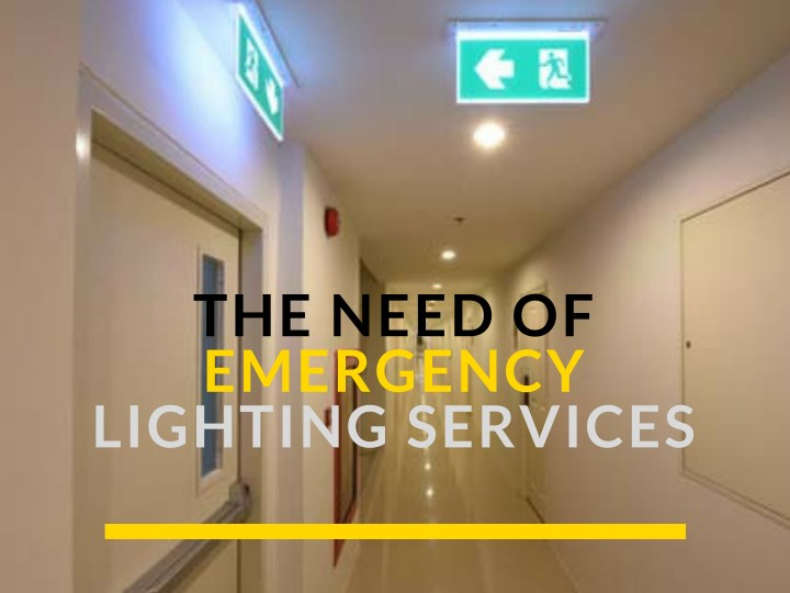 the need of emergency lighting services n.