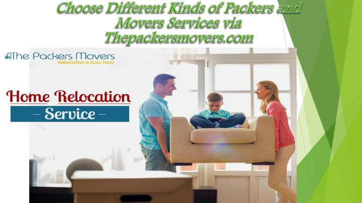 choose different kinds of packers and movers n.
