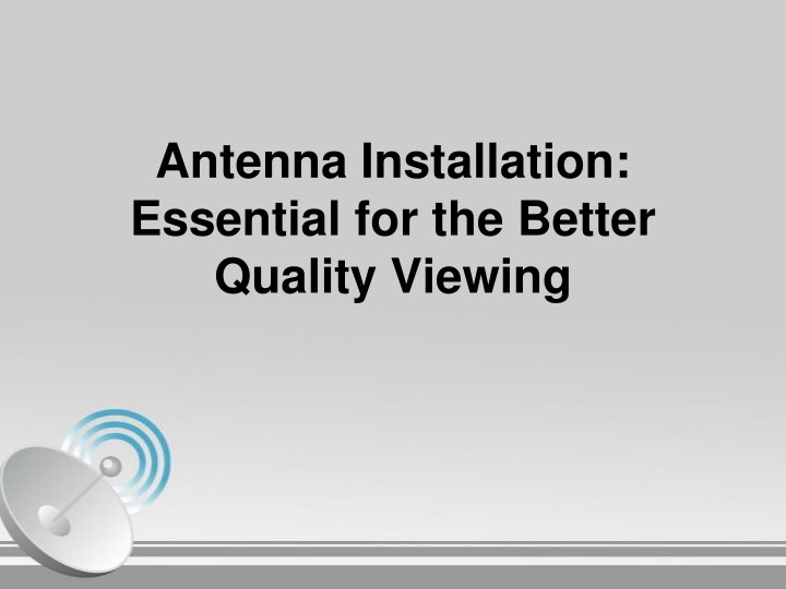 antenna installation essential for the better n.