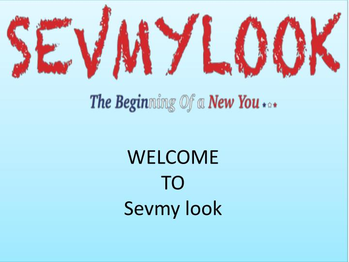 welcome to sevmy look n.