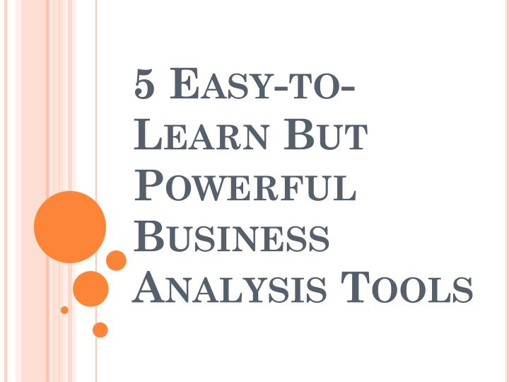 5 easy to learn but powerful business analysis tools n.