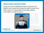 bring down caffeine intake having too much